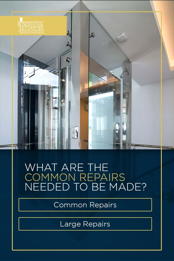 what are common home elevator repairs to be made