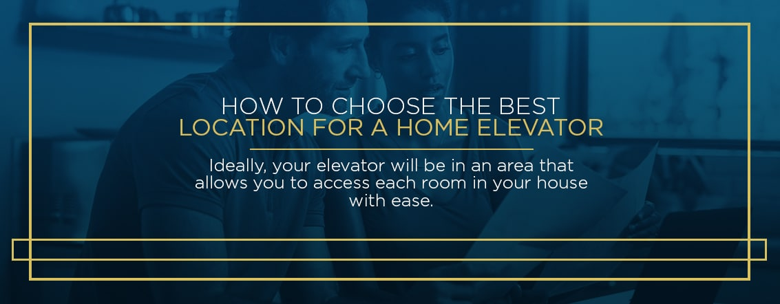 how to choose best location for home elevator